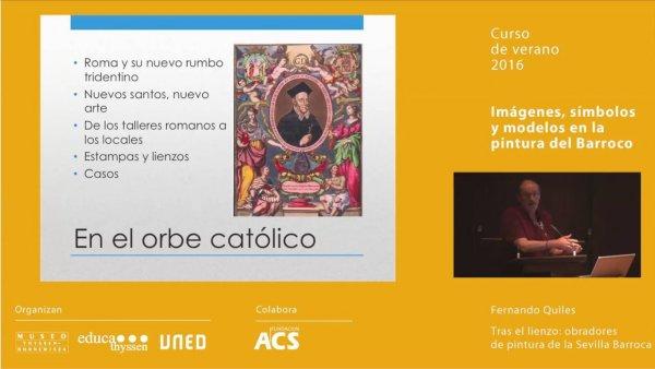 Tras el lienzo: obradores de pintura de la Sevilla Barroca / Conferencia de Fernando Quiles