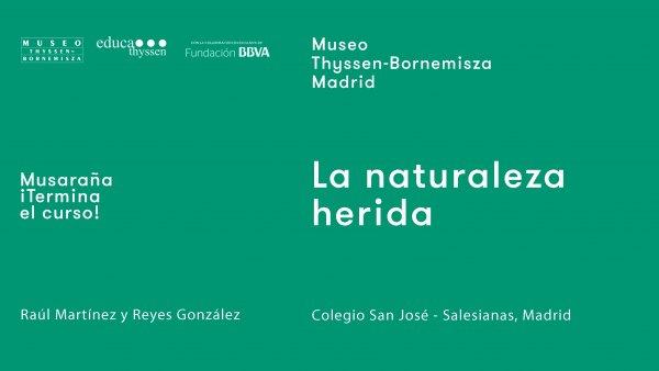 Musaraña / ¡Terminan las clases! / Reyes González: La naturaleza herida