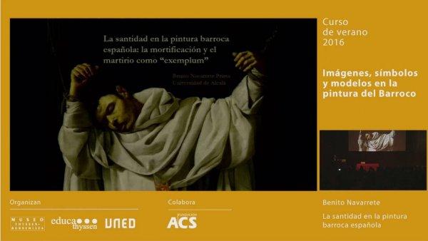 La santidad en la pintura barroca española / Conferencia de Benito Navarrete